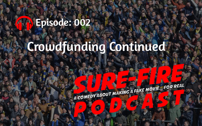 Episode 002: Crowdfunding Continued