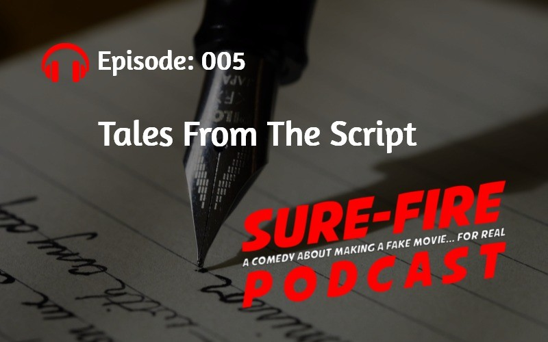 Episode 005: Tales From The Script