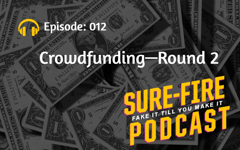 Episode 012: Crowdfunding—Round 2